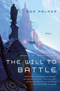 """The Will to Battle"" von Ada Palmer"