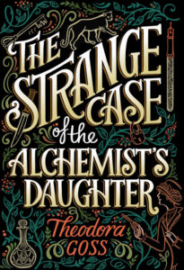 """The Strange Case of the Alchemist's Daughter"" von Theodora Goss"