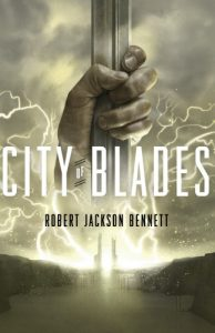 City of Blades von Robert Jackson Bennett