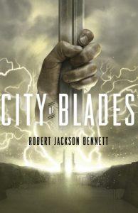 City of Blades von Robert Jackson Bennett