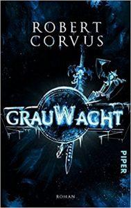 """""""Grauwacht"""" von Robert Corvus"""