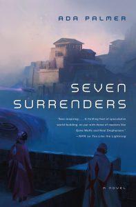 Seven Surrenders von Ada Palmer
