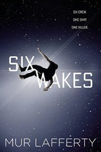 Six Wakes von Mur Lafferty