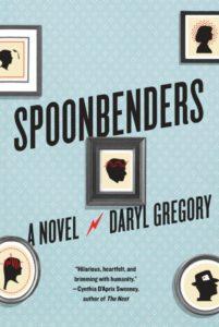 """""""Spoonbenders"""" von Daryl Gregory"""